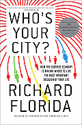 Who's Your City?: How the Creative Economy Is Making Where to Live the Most Important Decision of Your Life Cover