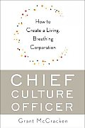 Chief Culture Officer How to Create a Living Breathing Corporation