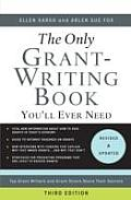 Only Grant Writing Book Youll Ever Need Top Grant Writers & Grant Givers Share Their Secrets 3rd Edition