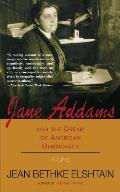 Jane Addams & the Dream of American Democracy