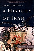 History of Iran Empire of the Mind