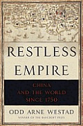 Restless Empire: China and the World Since 1750 Cover