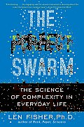 Perfect Swarm The Science of Complexity in Everyday Life