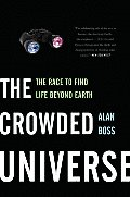 The Crowded Universe: The Race to Find Life Beyond Earth