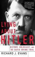 Lying about Hilter: History, Holocaust, and the David Irving Trial Cover