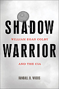 Shadow Warrior William Egan Colby & the CIA