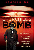 Churchills Bomb How the United States Overtook Britain in the First Nuclear Arms Race