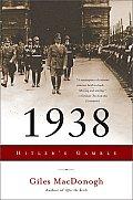 1938: Hitler's Gamble