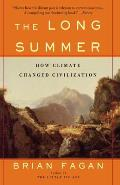 The Long Summer: How Climate Changed Civilization Cover