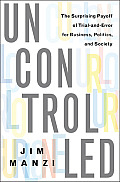 Uncontrolled: The Surprising Payoff of Trial-And-Error for Business, Politics, and Society Cover
