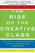 Rise of the Creative Class & How Its Transforming Work Leisure Community & Everyday Life