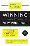 Winning at New Products Creating Value Through Innovation