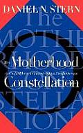 Motherhood Constellation A Unified View of Parent Infant Psychotherapy