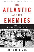 The Atlantic and Its Enemies: A Personal History of the Cold War
