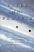Lives of the planets; a natural history of the solar system. (reprint, 2007)