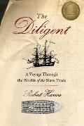 The Diligent: A Voyage Through the Worlds of the Slave Trade