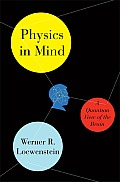 Physics in Mind a Quantum View of the Brain