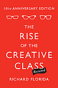 Rise of the Creative Class (2ND 13 Edition)