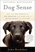 Dog Sense: How the New Science of Dog Behavior Can Make You a Better Friend to Your Pet Cover