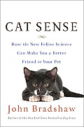 Cat Sense: How the New Feline Science Can Make You a Better Friend to Your Pet Cover
