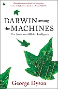 Darwin Among the Machines 2nd Edition The Evolution of Global Intelligence
