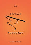 In Defense of Flogging (11 Edition)