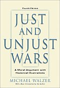 Just & Unjust Wars A Moral Argument with Historical Illustrations