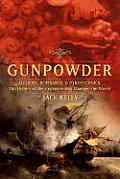 Gunpowder Alchemy Bombards & Pyrotechnics The History of the Explosive That Changed the World