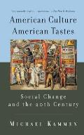 American Culture, American Tastes : Social Change and the 20TH Century (99 Edition)