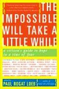 The Impossible Will Take a Little While: A Citizen's Guide to Hope in a Time of Fear Cover