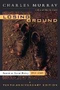 Losing Ground American Social Policy 1950 1980 10th Anniversary Edition
