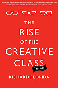 Rise of the Creative Class Revisited 10th Anniversary Edition Revised & Expanded