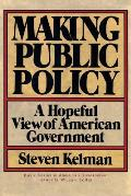 Making Public Policy A Hopeful View of American Government