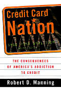 Credit Card Nation: The Consequences of America's Addiction to Credit
