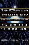 Is Data Human? : the Metaphysics of Star Trek (97 Edition) Cover