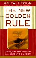 New Golden Rule Community & Morality in a Democratic Society