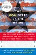 Real State of the Union From the Best Minds in America Bold Solutions to the Problems Politicians Dare Not Address