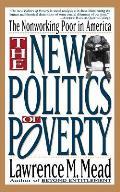 New Politics of Poverty The Nonworking Poor in America
