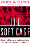 Soft Cage Surveillance In America From Slave Passes To The War On Terror