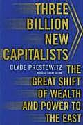 Three Billion New Capitalists The Great Shift of Wealth & Power to the East