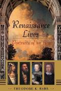 Renaissance Lives : Portraits of an Age (00 Edition)