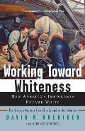 Working Toward Whiteness (05 Edition)