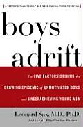 Boys Adrift: The Five Factors Driving the Growing Epidemic of Unmotivated Boys and Underachieving Young Men Cover