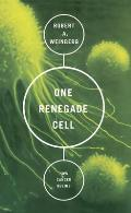 One Renegade Cell The Quest for the Origin of Cancer