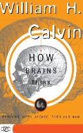 How Brains Think: Evolving Intelligence, Then and Now (Science Masters Series) Cover