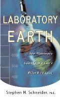 Laboratory Earth: The Planetary Gamble We Can't Afford to Lose Cover