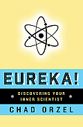 Eureka Discovering Your Inner Scientist
