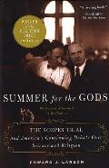Summer for the Gods: The Scopes Trial and America's Continuing Debate Over Science and Religion Cover