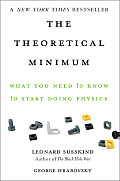 The Theoretical Minimum: What You Need to Know to Start Doing Physics (Theoretical Minimum)