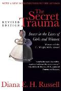 The Secret Trauma: Incest in the Lives of Girls and Women